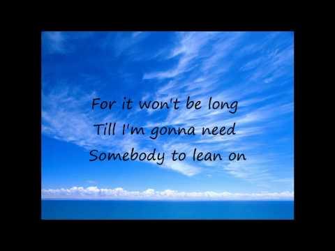 [LYRICS] Lean On Me - Michael Bolton