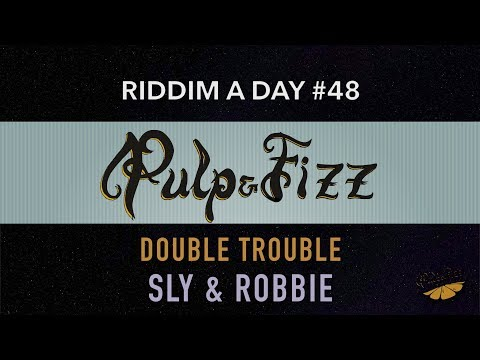 Riddim a Day #48 - Double Trouble (Sly & Robbie)