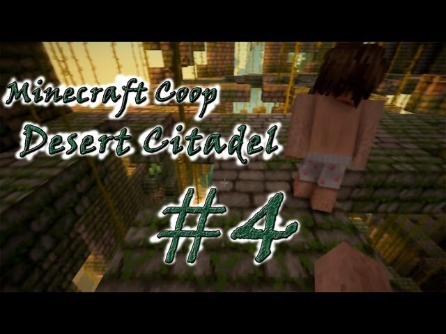 """Смотреть прохождение игры [Coop] Minecraft Desert Citadel. Серия 4 - """"Давай без экшена?"""""""
