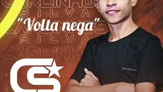 Volta Nega - Carlinhos Silva