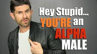 10 Signs YOU'RE an ALPHA MALE... & Don't Even Know It!