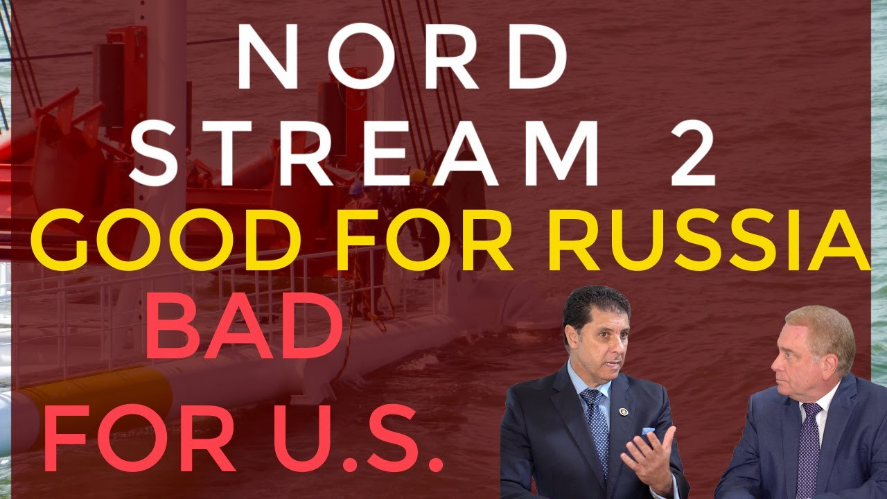 Nord Stream 2: Good for Germany, Better for Russia, and Bad for the US!