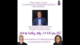 Ep  11  Get Them Coins  Creating and Supporting Black Businesses