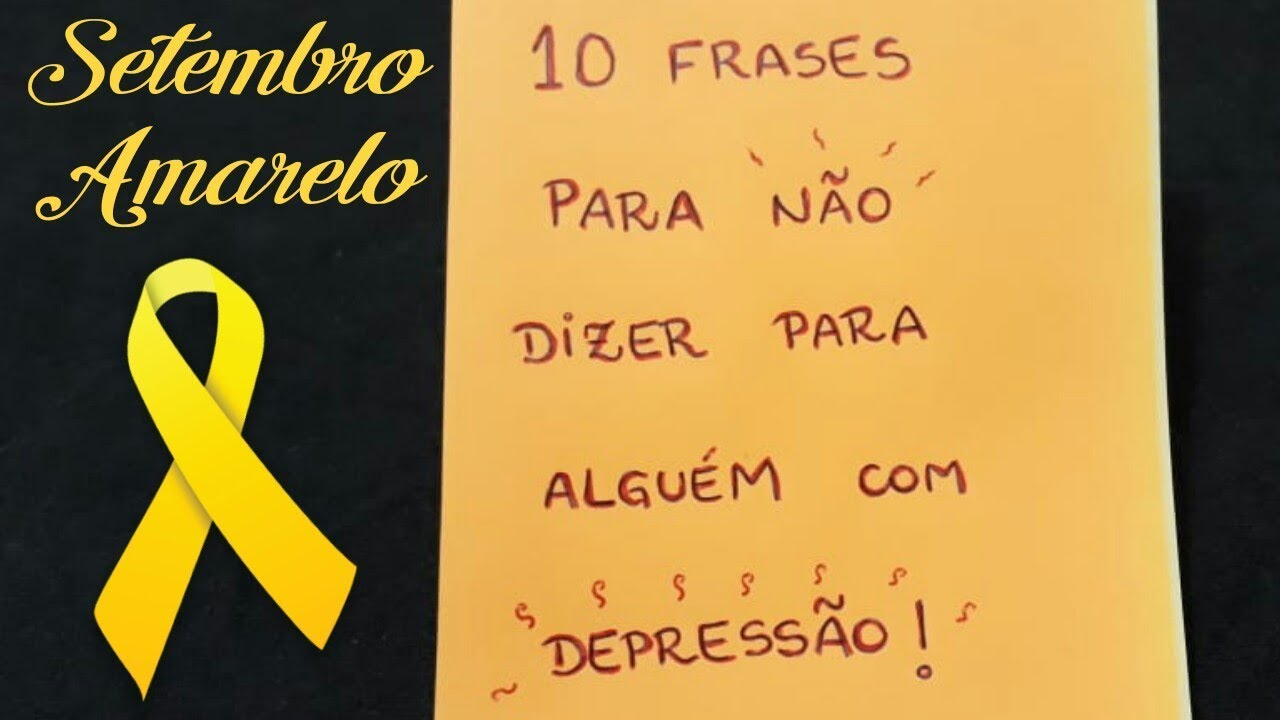 Frases De Motivacao Sobre Suicidio: 10 Frases Para Não Dizer á Alguém Com Depressão / Setembro