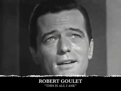 ROBERT GOULET - THIS IS ALL I ASK