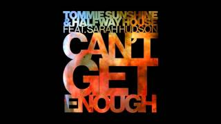 Tommie Sunshine &amp Halfway House - Can&#39t Get Enough feat. Sarah Hudson (Cover Art)