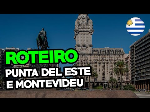 Roteiro no Uruguai - Punta Del Este e Montevidéu