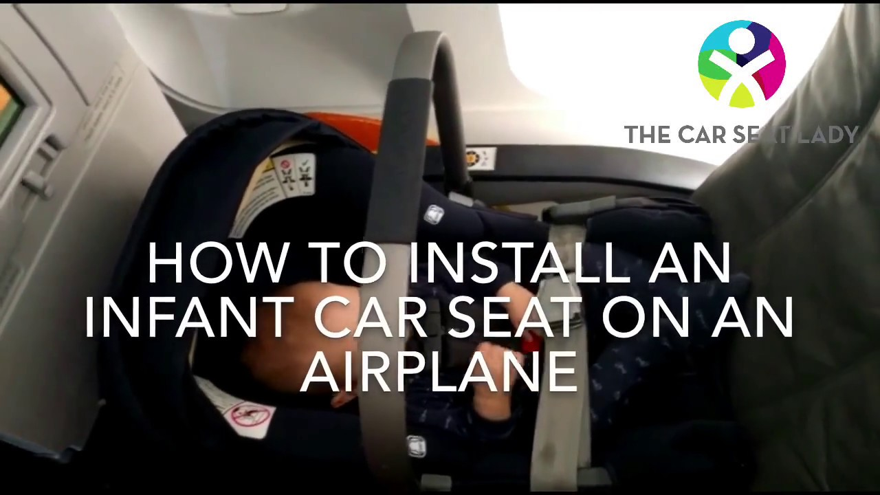 Install An Infant Car Seat On A Plane