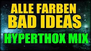 Alle Farben - Bad Ideas | Hyperthox Mix |