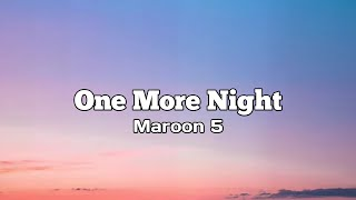 One More Night - Maroon 5 ( Lirik lagu terjemahan )(Lyrics)
