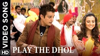 🎼 Play The Dhol Song | Tera Mera Ki Rishta Punjabi Movie 🎼