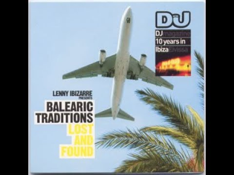 Lenny Ibizarre – Balearic Traditions - Lost And Found (DJ Magazine)
