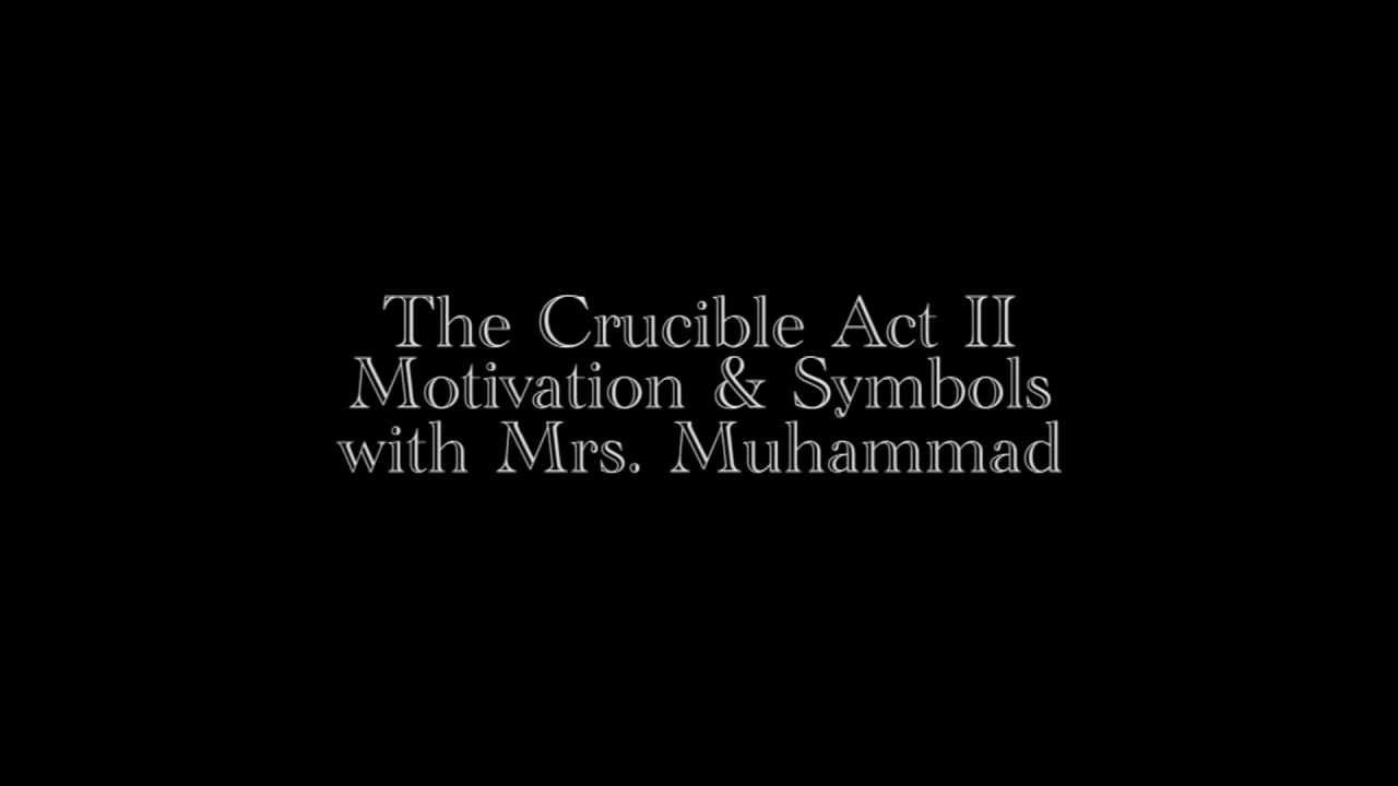 The Crucible Act Ii Motivation And Symbols Youtube