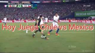 Hoy Juega Chile VS Mexico leer descripción