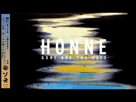 Honne – Gone Are The Days YouTube Music Videos