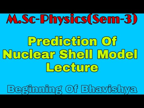 prediction of nuclear shell model