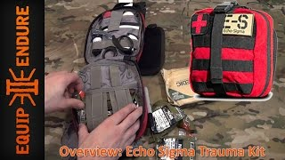 Echo Sigma Trauma Kit Overview By Equip 2 Endure