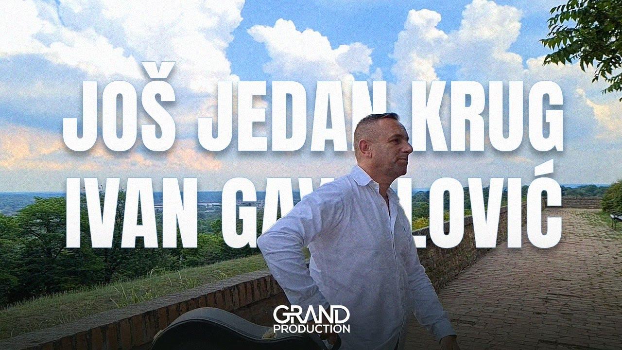 Ivan Gavrilovic - Jos jedan krug - (Official Video 2020)