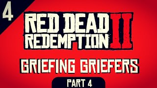 Red Dead Redemption 2 Online -  Griefing Griefers Part 4