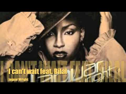Jaguar Wright - I can't wait feat. Bilal
