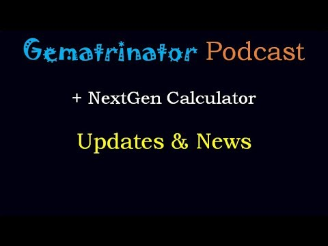Gematrinator Updates - New Podcast & NextGen Calculator