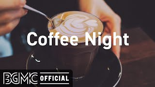 Coffee Night: Night Coffee Shop Ambience with Relaxing Slow Jazz Music for Great Mood