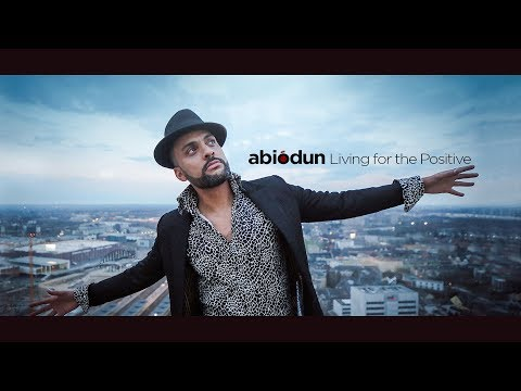 ABIODUN - Living for the Positive (official video)