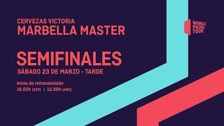 Semifinales - Tarde - Cervezas Victoria Marbella Master 2019 - World Padel Tour