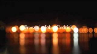 Watch Johncedrick Freezin video