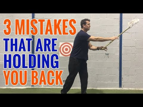 3 MISTAKES That Are Holding You Back | Lacrosse Skills