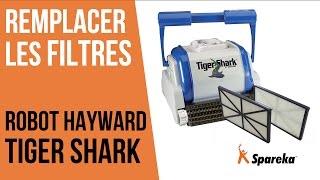 Comment remplacer les filtres du robot Hayward Tiger Shark ?