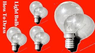How To Draw Light Bulb How To Draw Light Bulb Easily   How To Draw Light Bulb For Kids