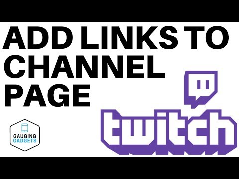 How To Add Links To Your Twitch Channel Page - 2020 Twitch Tutorial