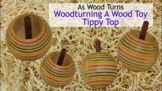 Woodturning A Wood Toy Tippy Top