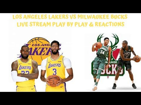 Los Angeles Lakers Vs. Milwaukee Bucks Live Stream Play By Play & Reactions