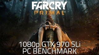 Far Cry Primal - 1080p Benchmark | GTX 970 SLI