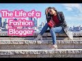 Life of a Fashion Blogger