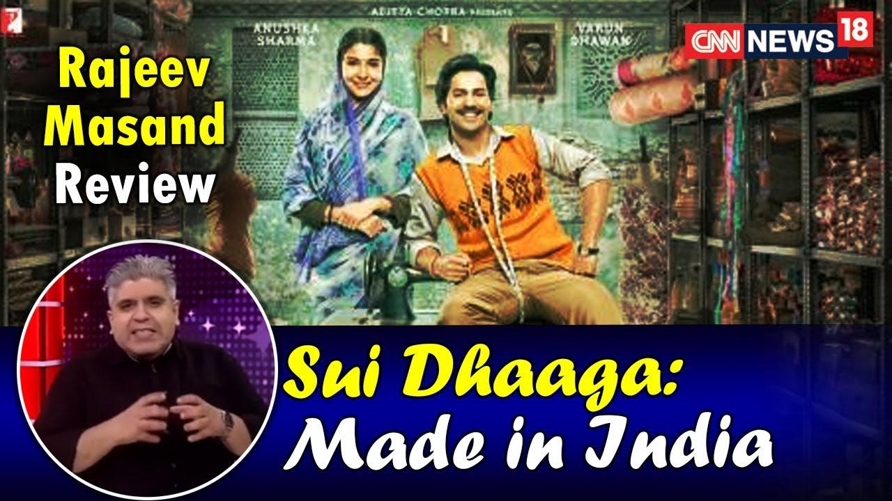 Sui Dhaaga: Made in India Review's With Rajeev Masand | CNN News18