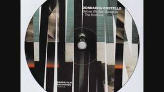 Donnacha Costello - Its What We Do (KiNK & Neville  Watson Rework)