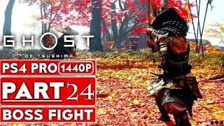 GHOST OF TSUSHIMA Gameplay Walkthrough Part 24 BOSS FIGHT [1440P HD PS4 PRO] - No Commentary