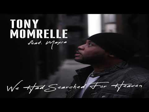 Tony Momrelle feat. Maysa - We Had Searched For Heaven