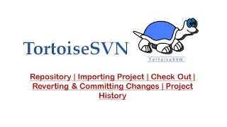 TortoiseSVN Features : Repository | Importing Project | Check Out | Reverting & Committing Changes