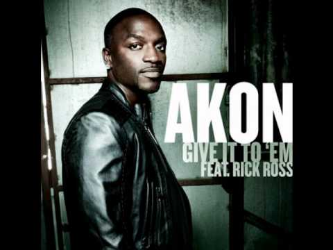 Akon Give It To Em Ft Rick Ross