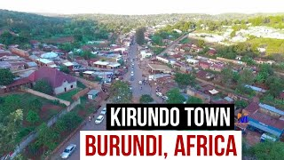 KIRUNDO Town Drive around KIRUNDO Town Burundi Africa | KANYARU  BURUNDI - RWANDA BORDER | LAKE