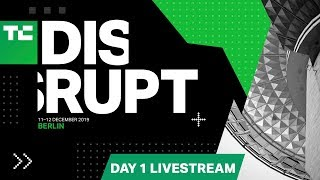 Live From Disrupt Berlin 2019 Day 1