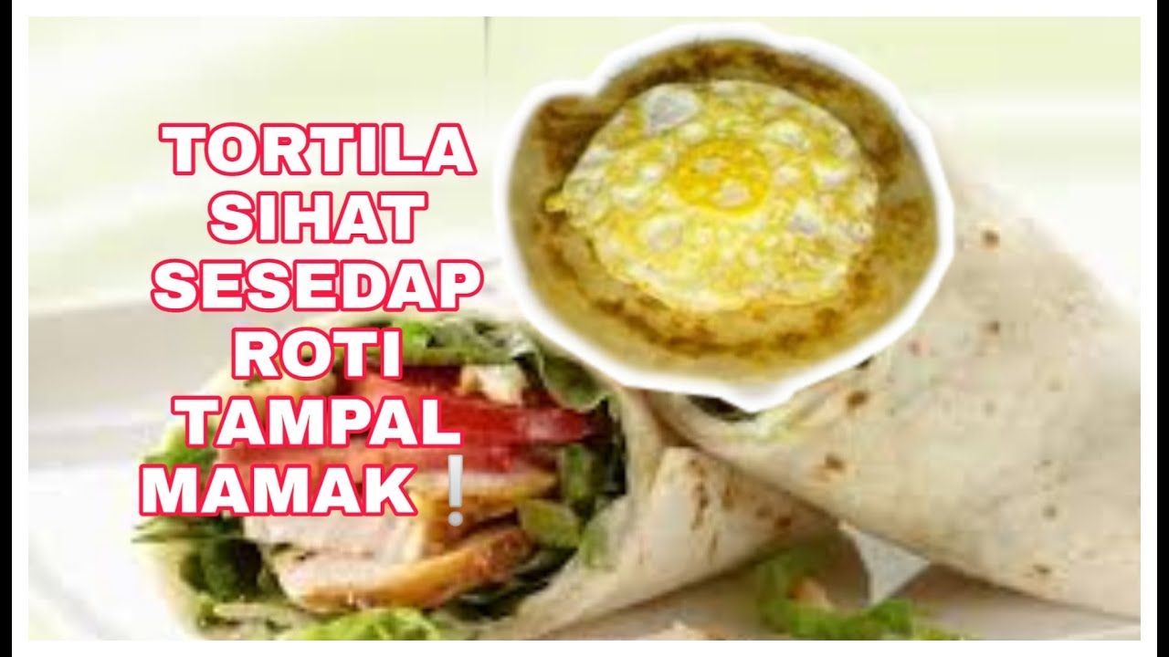 Resepi Diet 3 Tortilla Wrap Telur Lain Macam Youtube