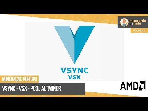 VSYNC (VSX) - MINERAÇÃO PELA GPU - POOL ALTMINER