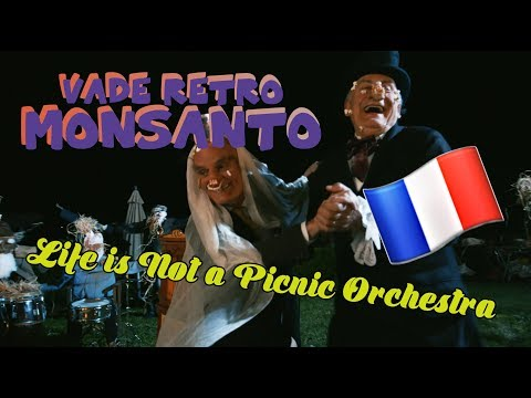 💉 🌽 Vade Retro Monsanto (FR 🇫🇷) - Life Is Not A Picnic 💉 🌽