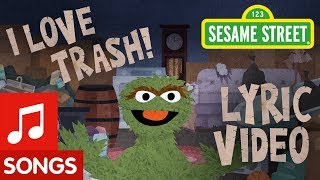 Sesame Street: I Love Trash | Animated Lyric Video