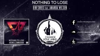 Dim Chris feat Amanda Wilson – Nothing to Lose (Original Cut)